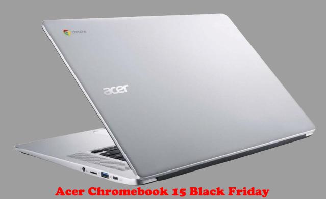 Acer Chromebook 15 Black Friday