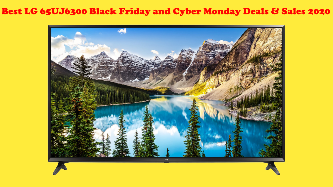 🥇 Best LG 65UJ6300 Black Friday and Cyber Monday Deals & Sales 2020